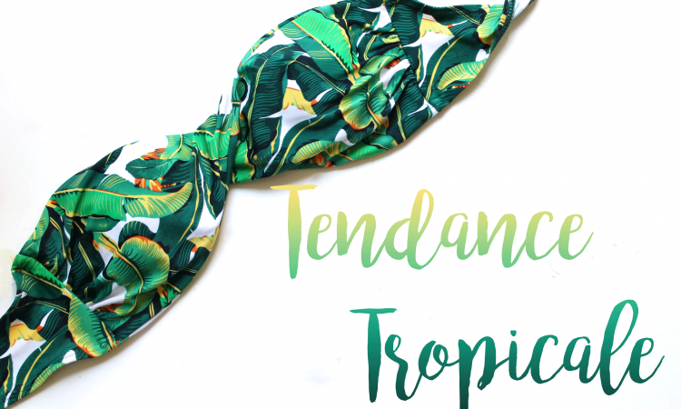 tendance-tropical
